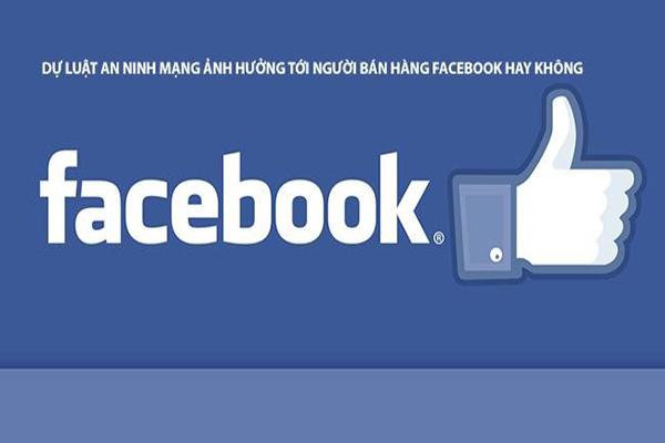 Luật an ninh mạng với bán hàng Facebook? Là chính sách cải thiện hay khai tử thực sự?