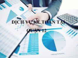 Tiện ích và nhanh chóng với dịch vụ kế toán Quận 12